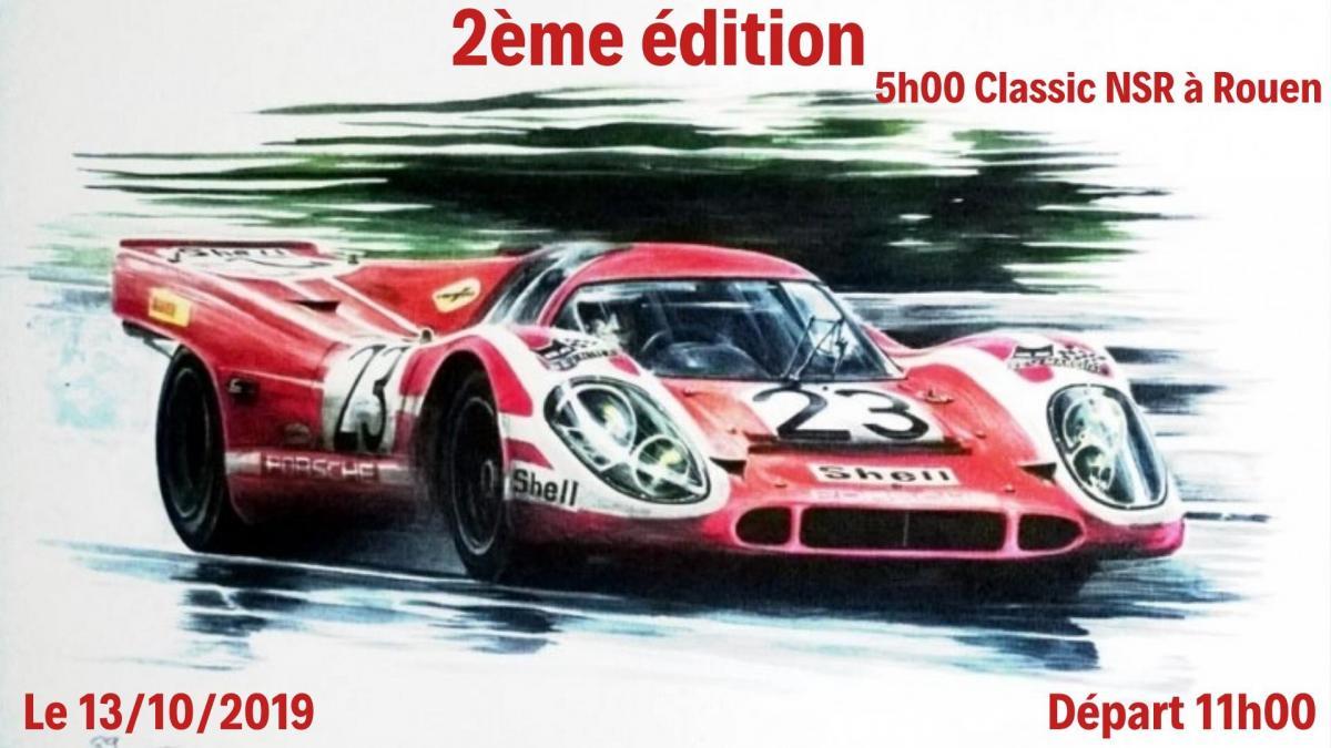 2 ème édition des 5h00 Classic NSR de Rouen